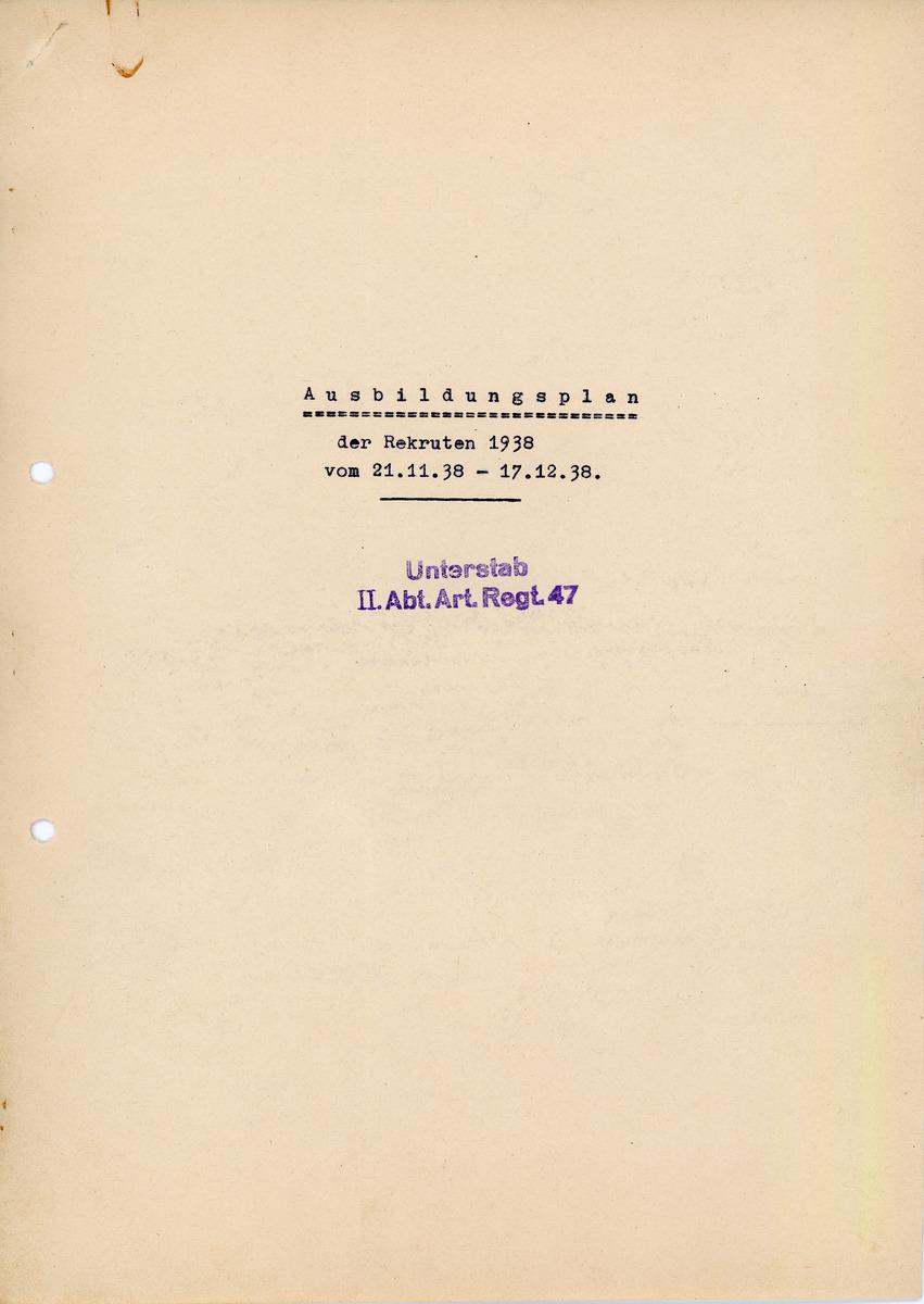 Ausbildungsplan der Rekruten 1938 von 21.11.38-17.12.38 Unterstab II.Abt.Art.Regt.47
